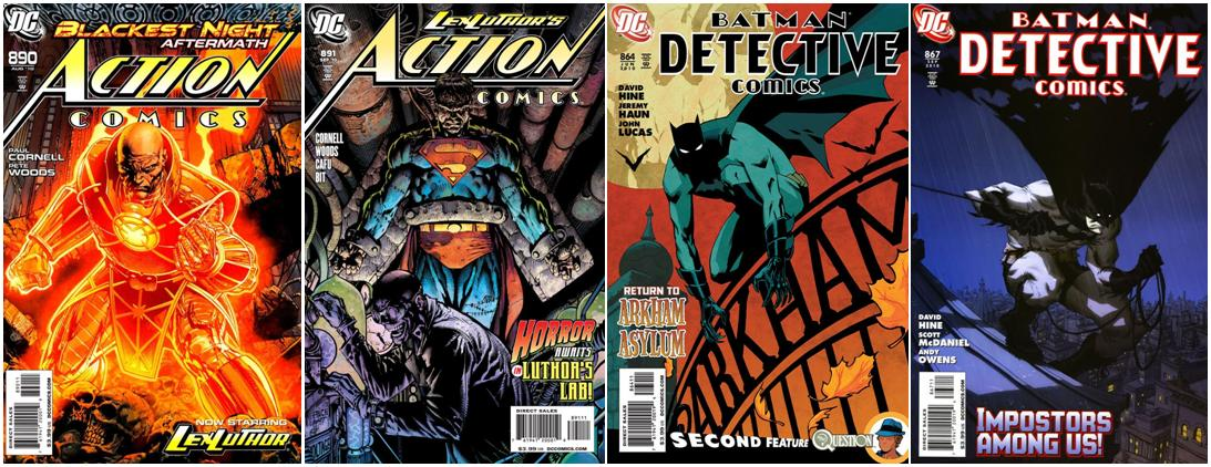 Action Comics #690 and 691 by Paul Cornell and Pete Woods, Detective Comics #864 and 867 by David Hine, Jeremy Haun and Scott McDaniel