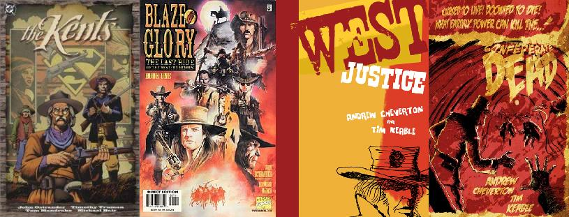 The Kents and Blaze of Glory: The Last Ride of the Western Heroes by John Ostrander / West - Justice and The Confederate Dead by Andrew Cheverton and Tim Keable