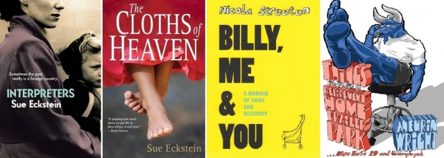 Covers of Interpreters and The Cloths of Heaven by Sue Eckstein, Billy, me and you by Nicola Streeten and Things to do in a retirement home trailer park by Aneurin Wright