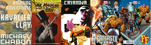 Covers of The Amazing Adventures of Kavalier and Clay / ...of The Escapist by Michael Chabon, Casanova / Fantastic Four / FF by Matt Fraction et al.