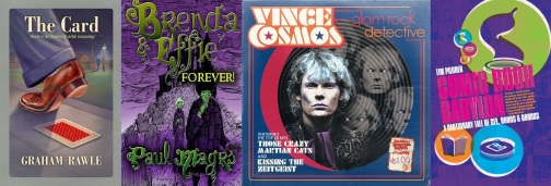 Covers of The Card by Graham Rawle, Brenda and Effie Forever / Vince Cosmos by Paul Magrs and Comic Book Babylon by Tim Pilcher