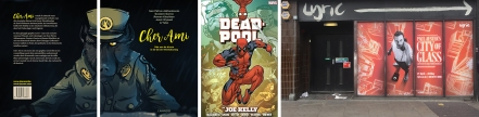Cover of Cher Ami by Ivan Petrus and others / Cover of Deadpool Omnibus by Joe Kelly / Photo of The Lyric, Hammersmith